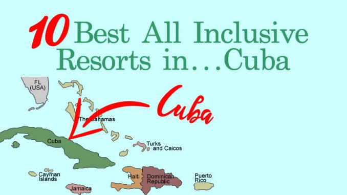 10 Best All Inclusive Resorts in Cuba