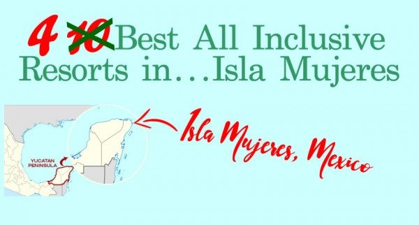 10 Best All Inclusive Resorts in Isla Mujeres