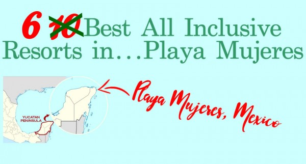 10 Best All Inclusive Resorts in PlayaMujeres