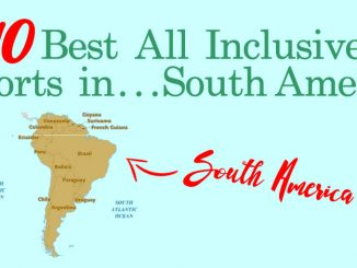 10 Best All Inclusive Resorts in South America