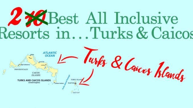 Best All Inclusive Resorts in Turks and Caicos